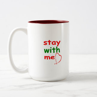 stay with ME, remain with me Two-Tone Coffee Mug
