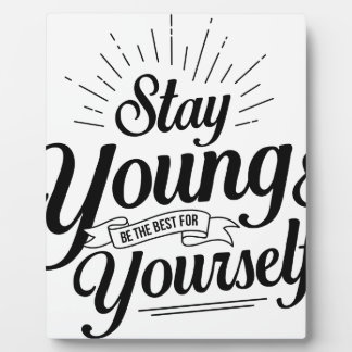 stay young SS Plaque