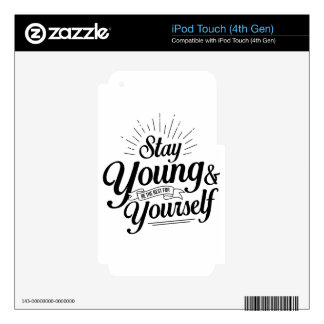 stay young SS Skins For iPod Touch 4G