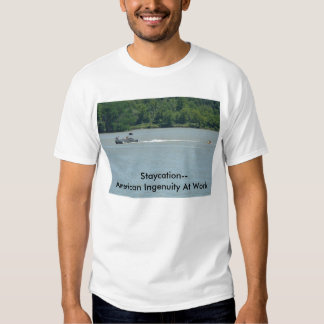 Staycation Fun,     Staycation--American Ingenu... Tee Shirt