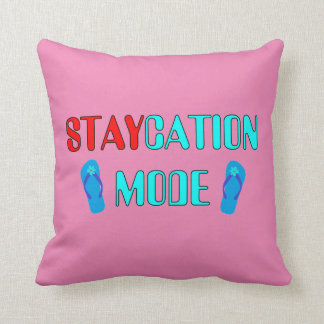 Staycation Mode - Funny Throw Pillows