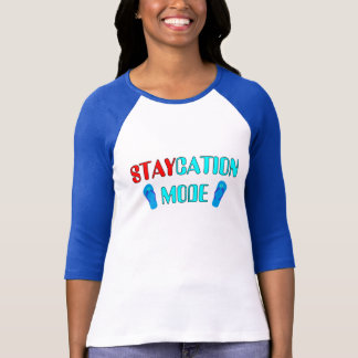 Staycation Mode - Relax T Shirt