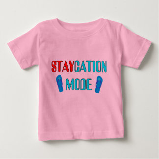 Staycation Mode - Relax T Shirt for Babies