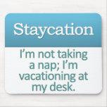Staycation Mousepad Tapetes De Ratones