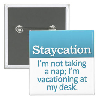 Staycation Pinback Button