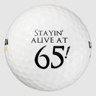 Stayin' Alive at 65 Pack Of Golf Balls