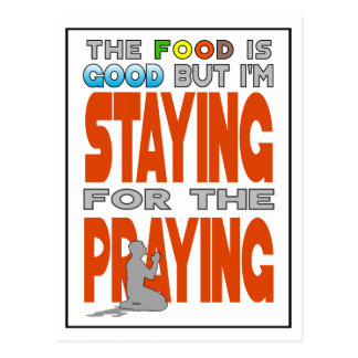 Staying for the Praying Postcard