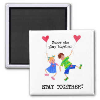 'Staying Together' Magnet