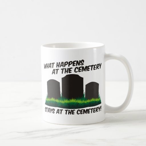 Stays At Cemetery Classic White Coffee Mug