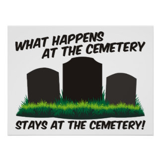 Stays At Cemetery Poster