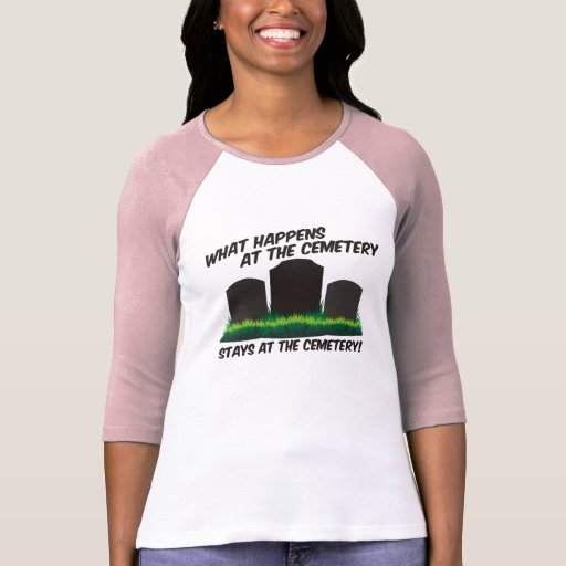 Stays At Cemetery T-shirt