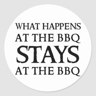 STAYS AT THE BBQ CLASSIC ROUND STICKER