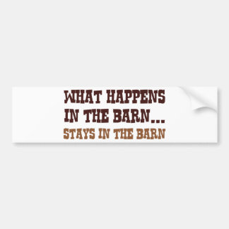 Stays In The Barn Bumper Sticker