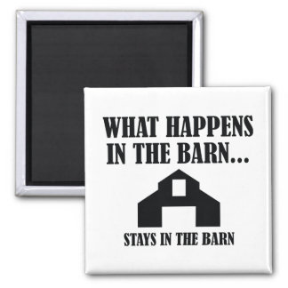 Stays In The Barn Magnet