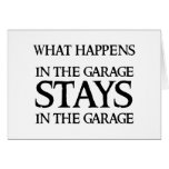 STAYS IN THE GARAGE GREETING CARDS