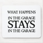 STAYS IN THE GARAGE MOUSE MAT
