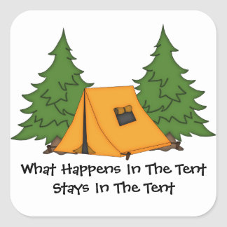 Stays In The Tent (customizable) Square Sticker