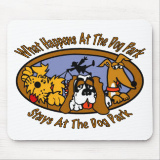 Stays @ The Dog Park Mouse Pad