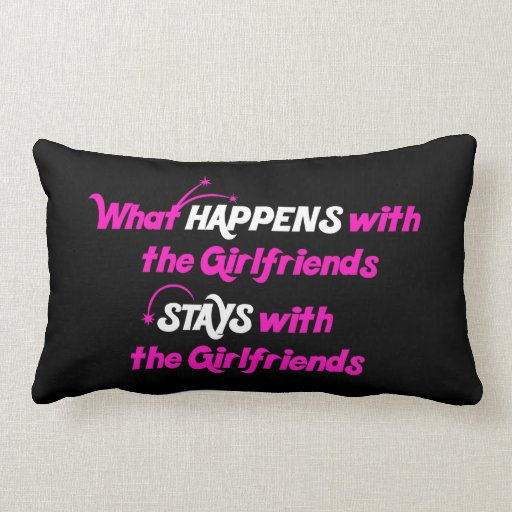 Stays With Girlfriends Pillow