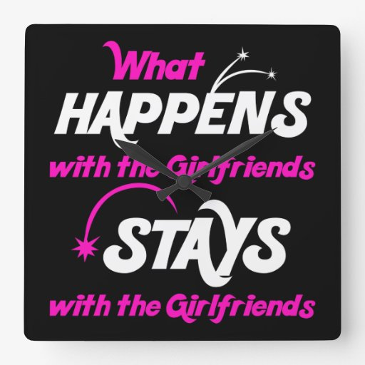 Stays With Girlfriends Square Wallclock