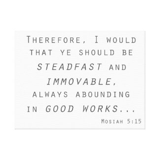 steadfast immovable lds scripture mosiah canvas print