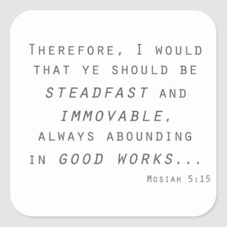 steadfast immovable mosiah lds scripture square sticker