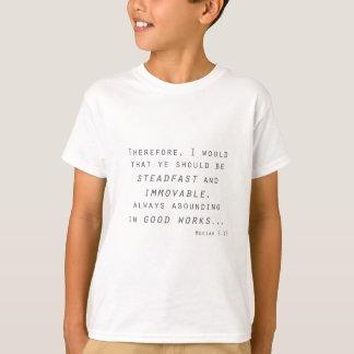 steadfast immovable mosiah lds scripture T-Shirt