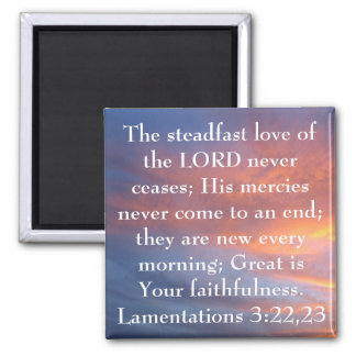 steadfast love of the Lord bible verse sunrise 2 Inch Square Magnet