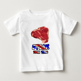 Steak your time baby T-Shirt