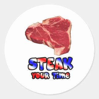 Steak your time classic round sticker