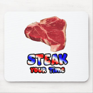 Steak your time mouse pad