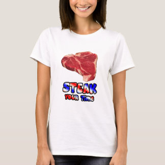 Steak your time T-Shirt