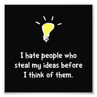 Steal Ideas Photo Print