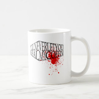 Steal My Coffin Classic White Coffee Mug