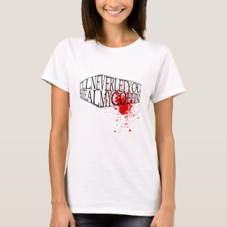 Steal My Coffin T-Shirt