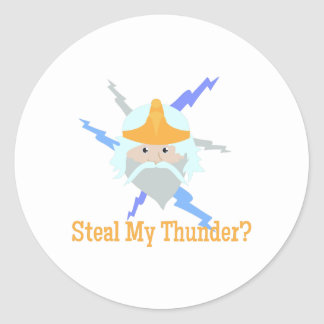 Steal My Thunder Round Stickers