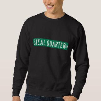 Steal Quarter Road, Street Sign, Florida, US Sweatshirt