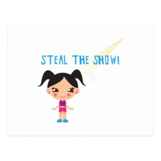 Steal the Show Postcard