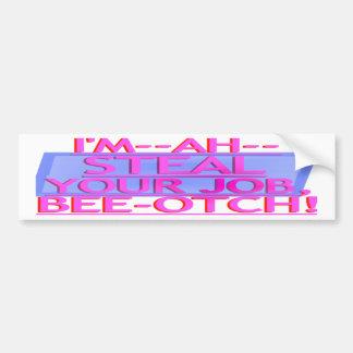 Steal Your Job Bumper Sticker Pink & Blue Car Bumper Sticker