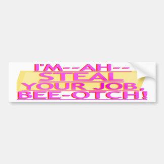 Steal Your Job Bumper Sticker Pink & Gold Car Bumper Sticker
