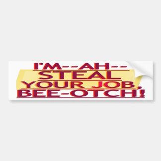 Steal Your Job Bumper Sticker Red Gold Car Bumper Sticker