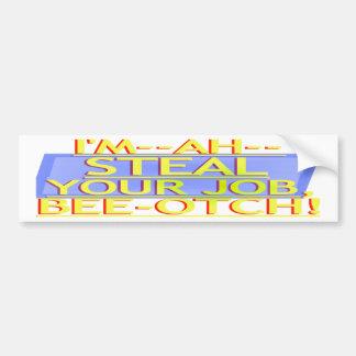 Steal Your Job Bumper Sticker Yellow & Blue Car Bumper Sticker