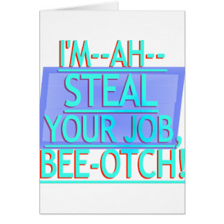 Steal Your Job Cyan & Blue Greeting Card