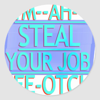 Steal Your Job Cyan & Blue Classic Round Sticker