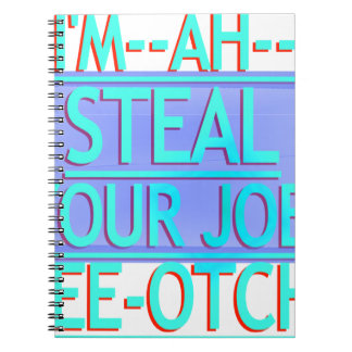 Steal Your Job Cyan & Blue Spiral Note Books
