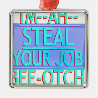 Steal Your Job Cyan & Blue Square Metal Christmas Ornament