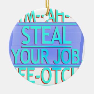 Steal Your Job Cyan & Blue Double-Sided Ceramic Round Christmas Ornament