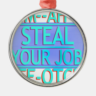 Steal Your Job Cyan & Blue Round Metal Christmas Ornament