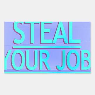 Steal Your Job Cyan & Blue Rectangular Sticker