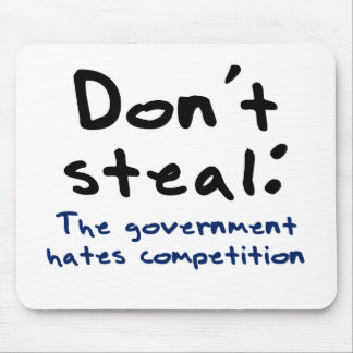 Stealing is wrong (except for the government) mouse pad